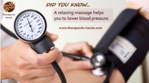 Massage helps to reduce blood pressure.